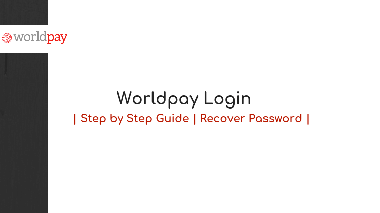 worldpay login guide