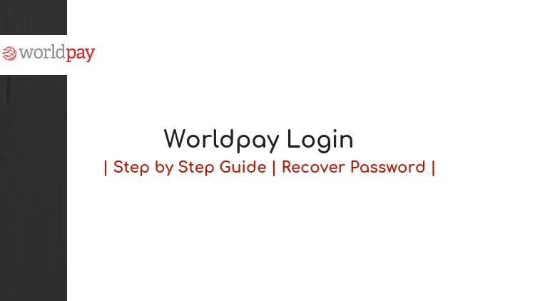 worldpay login guide