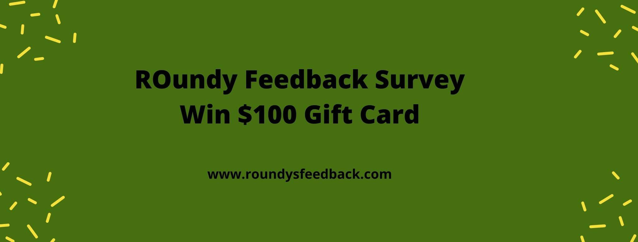 www.roundysfeedback.com survey
